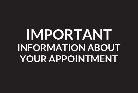 Important Information About Your Appointment