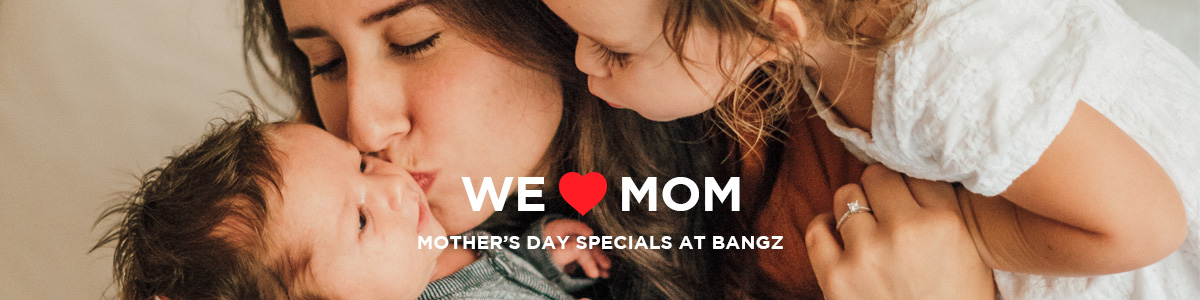 Mother's Day Specials at Bangz