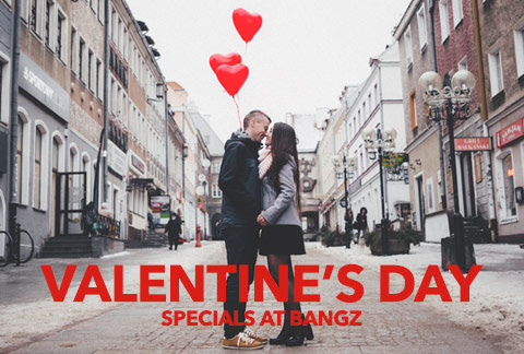 Valentine's Day Specials at Bangz